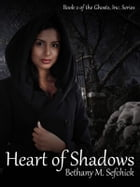 Heart of Shadows by Bethany Sefchick