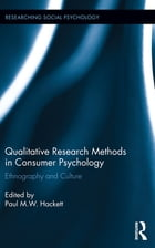 Qualitative Research Methods in Consumer Psychology: Ethnography and Culture