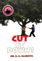 Cut it Down by Dr. D. K. Olukoya