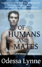 Of Humans and Mates by Odessa Lynne