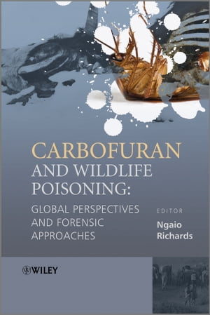 Carbofuran and Wildlife Poisoning Global Perspectives and Forensic Approaches