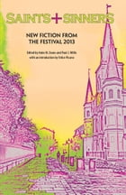 Saints + Sinners: New Fiction from the Festival 2013 by Paul Willis