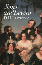 Sons and Lovers by David Herbert Lawrence