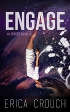 Engage: An Ignite Novella: Ignite by Erica Crouch