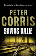 Saving Billie: Cliff Hardy 29 by Peter Corris
