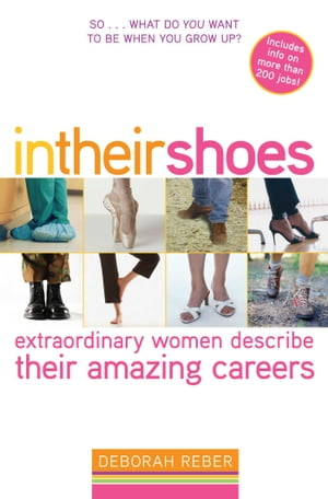 In Their Shoes Extraordinary Women Describe Their Amazing Careers