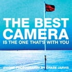 The Best Camera Is The One That's With You: iPhone Photography by Chase Jarvis by Chase Jarvis