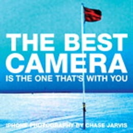 Book The Best Camera Is The One That's With You: iPhone Photography by Chase Jarvis by Chase Jarvis