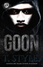 Goon (The Cartel Publications Presents) by T. Styles