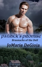 Patrick's Promise: Braunachs of the Dell Book 2 by JoMarie DeGioia