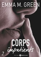 Corps impatients - 2 by Emma M. Green