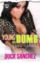 Young & Dumb: Vyce's Getback by Duck Sanchez