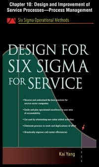 Design for Six Sigma for Service, Chapter 10 - Design and Improvement of Service Processes--Process…