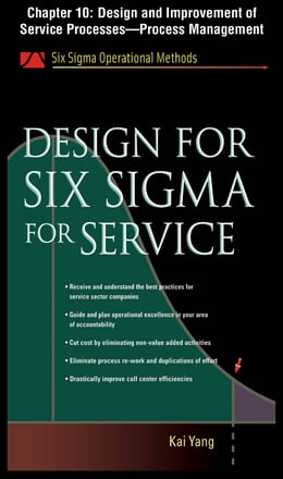 Book Design for Six Sigma for Service, Chapter 10 - Design and Improvement of Service Processes--Process… by Kai Yang