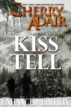Kiss and Tell: Enhanced Edition by Cherry Adair