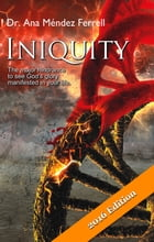 Iniquity 2016 by Ana Mendez Ferrell