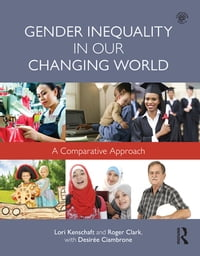 Gender Inequality in Our Changing World: A Comparative Approach