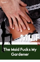 The Maid Fucks My Gardener (MILF) by Diana Pout