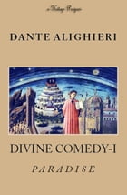 Divine Comedy (Volume I): Paradise {Illustrated} by Dante Alighieri