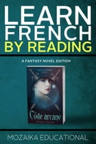 Learn French: By Reading Fantasy by Mozaika Educational