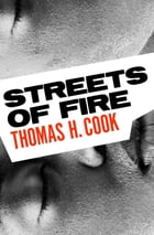 Streets of Fire by Thomas H. Cook