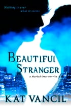 Beautiful Stranger: Thrilling Urban Fantasy with a Science Twist by Kat Vancil