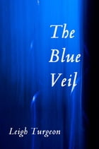 The Blue Veil by Leigh Turgeon
