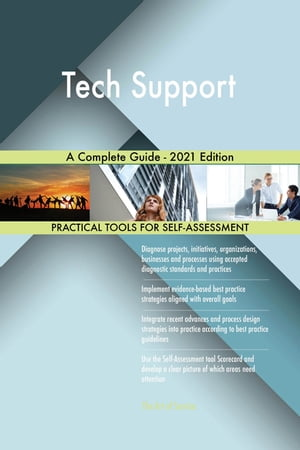 Tech Support A Complete Guide - 2021 Edition by Gerardus Blokdyk