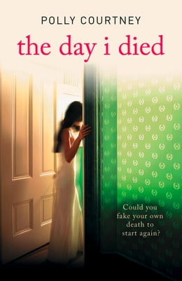 Book The Day I Died by Polly Courtney
