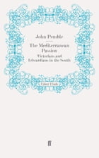 The Mediterranean Passion: Victorians and Edwardians in the South by John Pemble