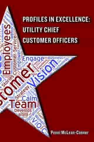 Profiles in Excellence: Utility Chief Customer Officers by Penni McLean-Conner