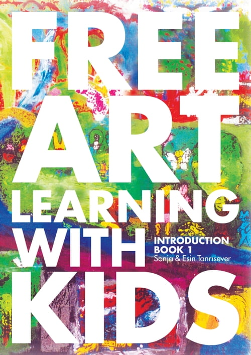 Free Art Learning With Kids, Introduction Book-I