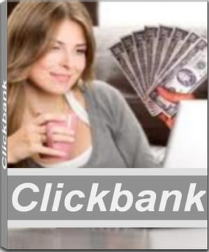 Clickbank: Work Less, Live More with an Internet Business You Love by Learning Wealth Secrets about Clickbank A by Jose Rowlands