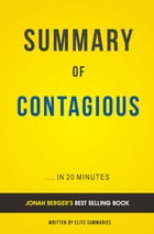 Summary of Contagious: by Jonah Berger , Includes Analysis by Elite Summaries