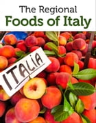 The Regional Foods of Italy by Approach Guides