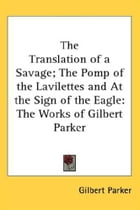 At The Sign Of The Eagle by Gilbert Parker