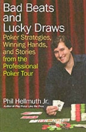 Bad Beats and Lucky Draws A Collection of Poker Columns by the Gre