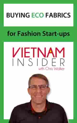 Buying Eco Fabrics for Fashion Start-ups with Chris Walker: Overseas Apparel Production Series, #2