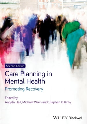 Care Planning in Mental Health Promoting Recovery
