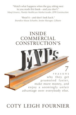 Inside Commercial Construction's MVPs: 7 reasons why they get promoted faster, make more money, and enjoy a seemingly unfair advantage over everybody else.
