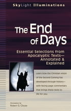 The End of Days: Essential Selections from Apocalyptic TextsAnnotated & Explained by Robert G. Clouse
