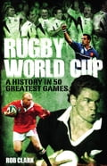 Rugby World Cup Greatest Games d79f2ef4-66e4-42e2-9068-69cdf9fe18b0