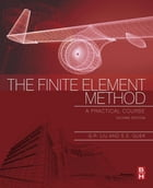 The Finite Element Method: A Practical Course by G.R. Liu