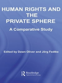 Human Rights and the Private Sphere vol 1: A Comparative Study
