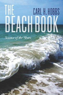 Book The Beach Book: Science of the Shore by Carl H Hobbs