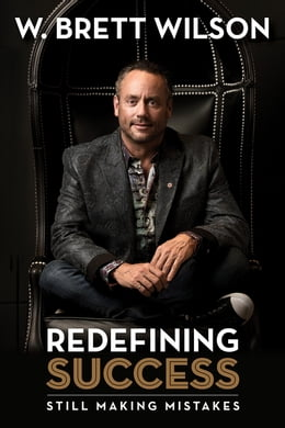 Book Redefining Success: Still Making Mistakes by W Brett Wilson