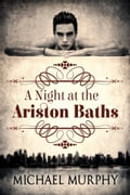 A Night at the Ariston Baths photo