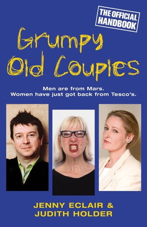 Grumpy Old Couples Men are from Mars. Women have just got back from Tesco�s