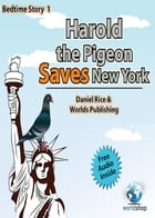 Bedtime Story#1: Harold the Pigeon Saves NewYork: Bedtime Story, #1 by Worlds Shop