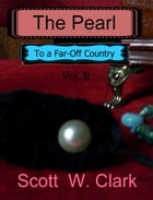 The Pearl, Vol. 2: To a Far-Off Country by Scott Clark